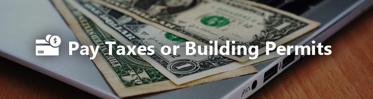 Pay Taxes or Building Permits